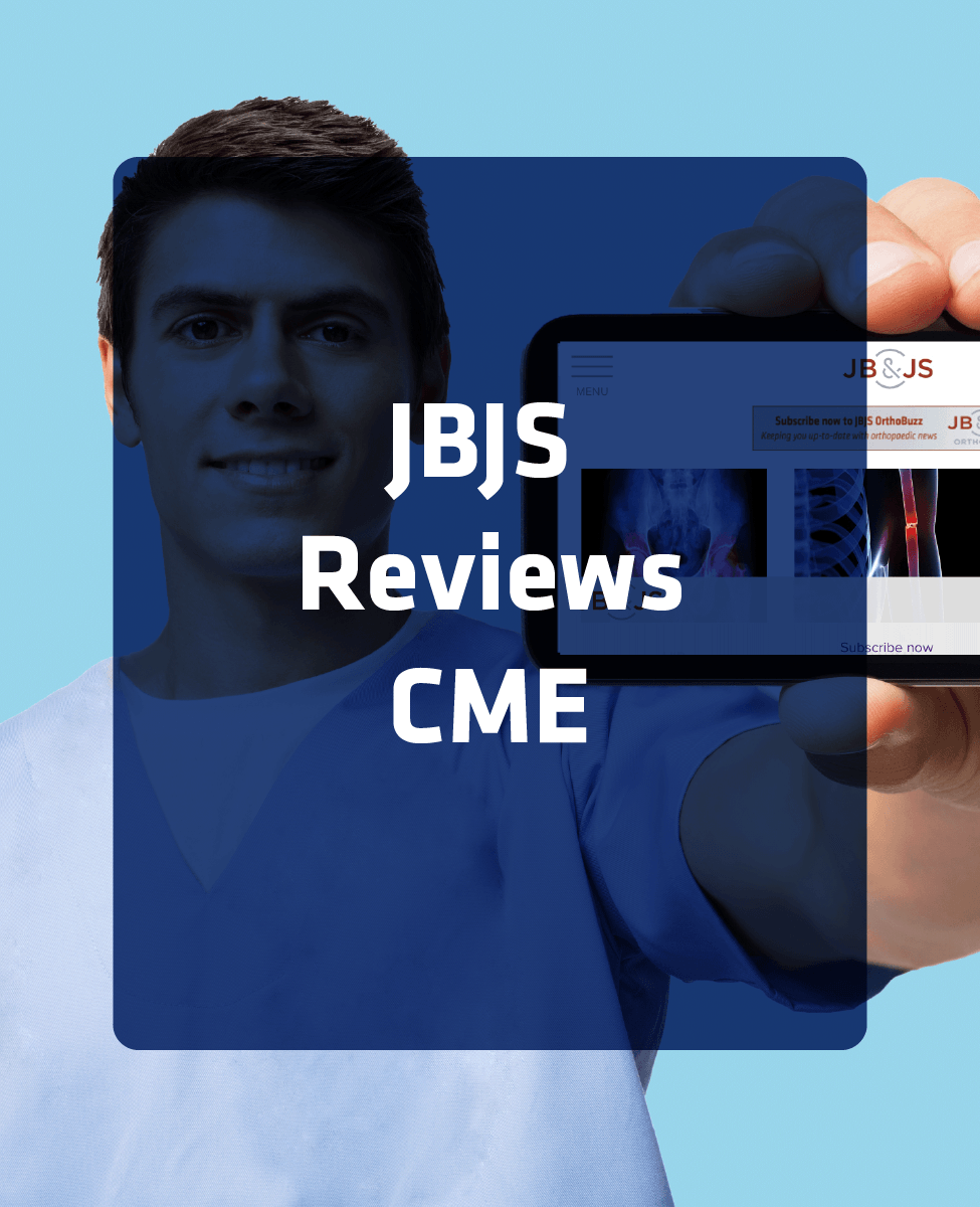 JBJS Monthly CME, March 2019