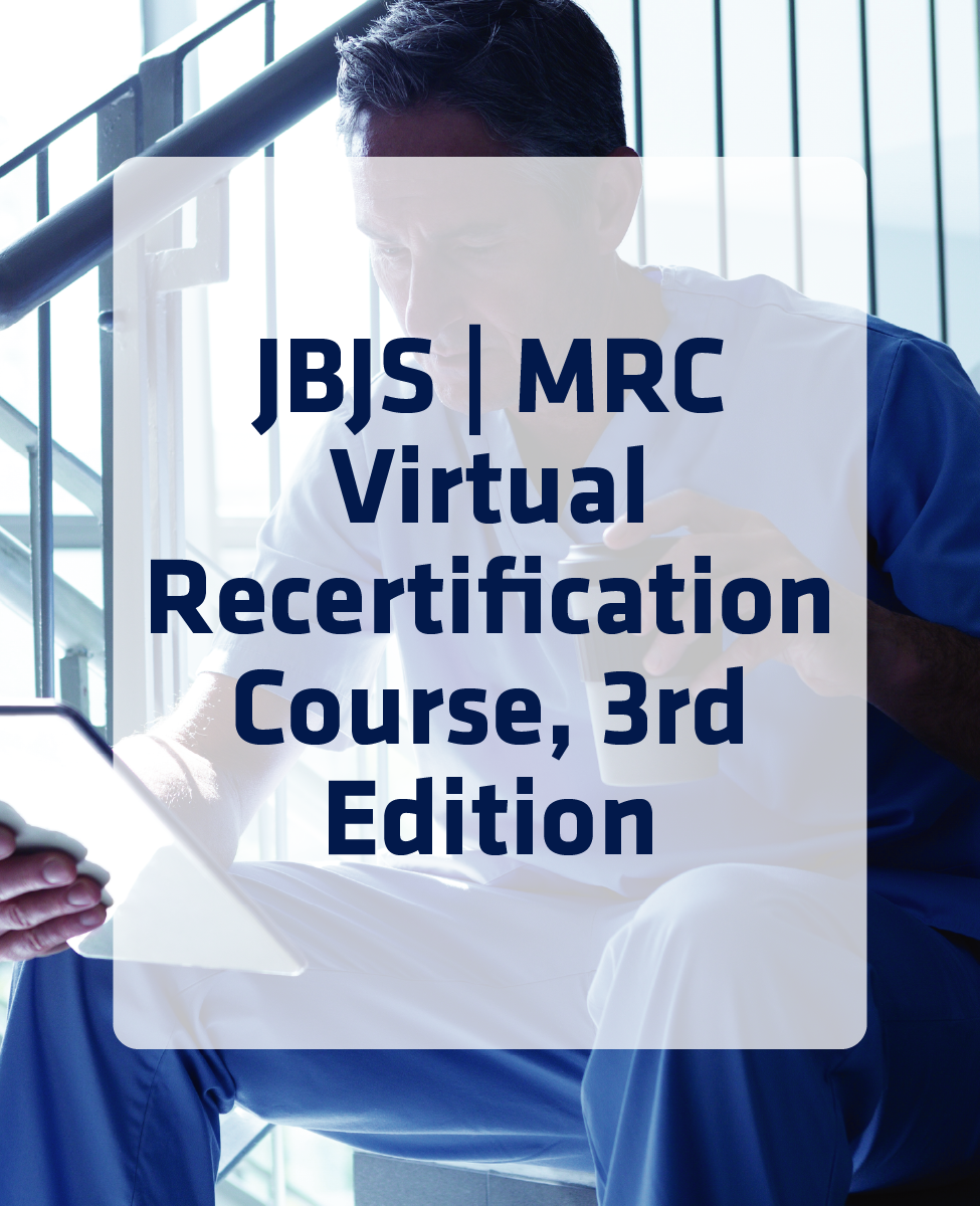 JBJS | MRC Virtual Recertification Course, 3rd Edition
