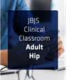 JBJS Clinical Classroom - Adult Hip Reconstruction